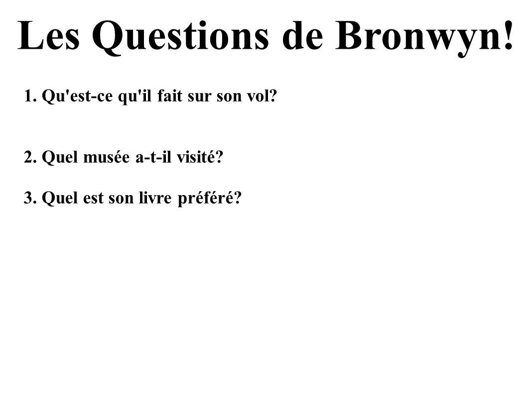 Les Questions de Bronwyn!