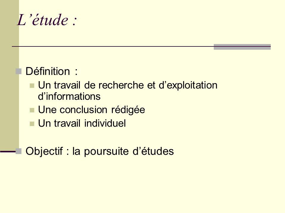 L'étude : Définition : Objectif : la poursuite d'études