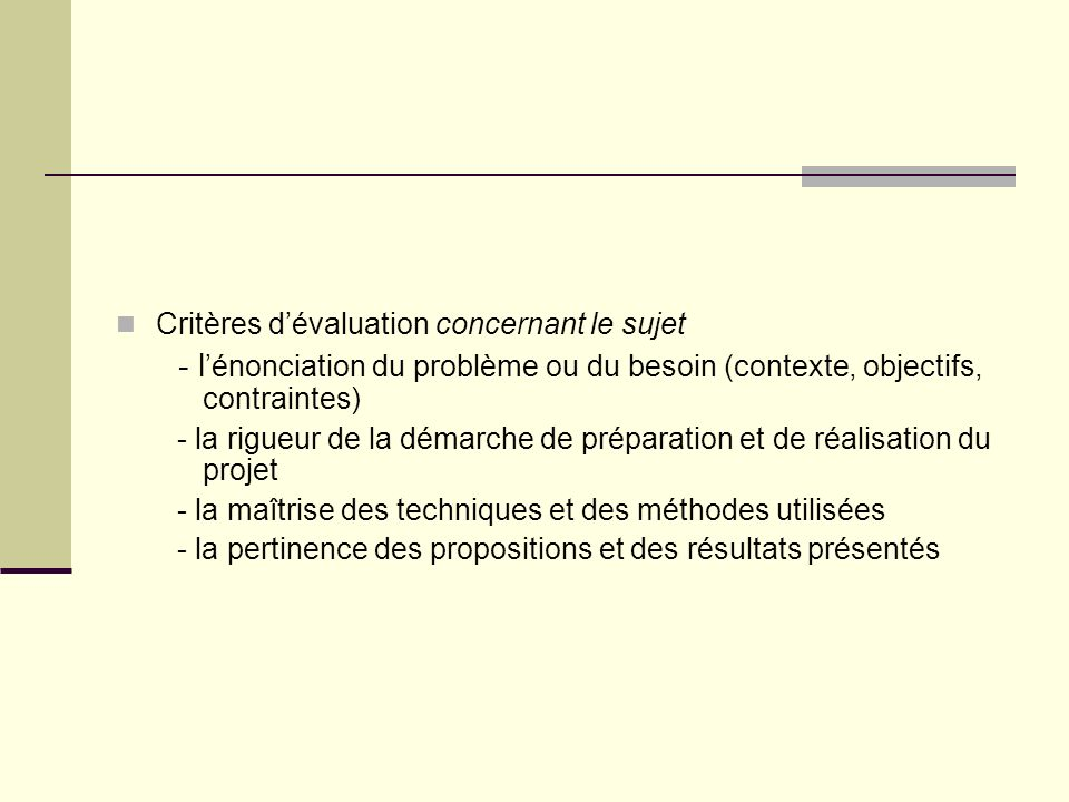 Critères d'évaluation concernant le sujet
