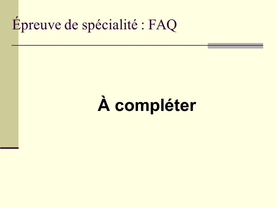 Épreuve de spécialité : FAQ
