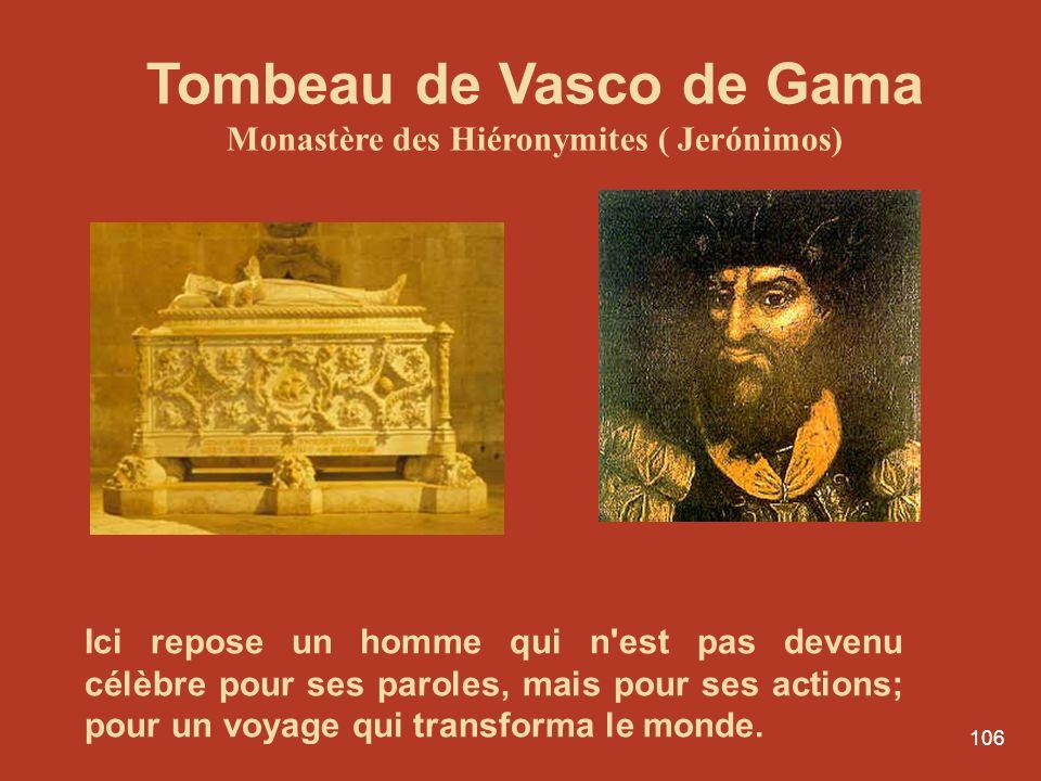 Tombeau de Vasco de Gama Monastère des Hiéronymites ( Jerónimos)
