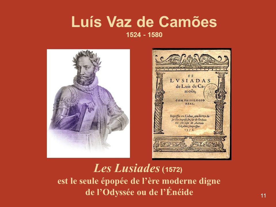 Luís Vaz de Camões 1524 - 1580.
