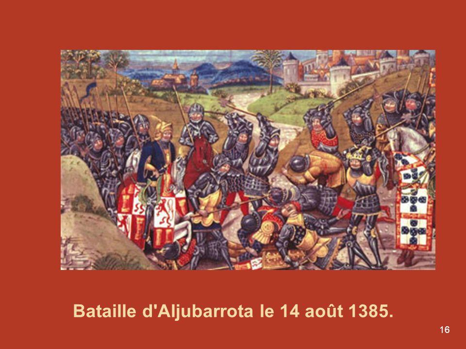 Bataille d Aljubarrota le 14 août 1385.