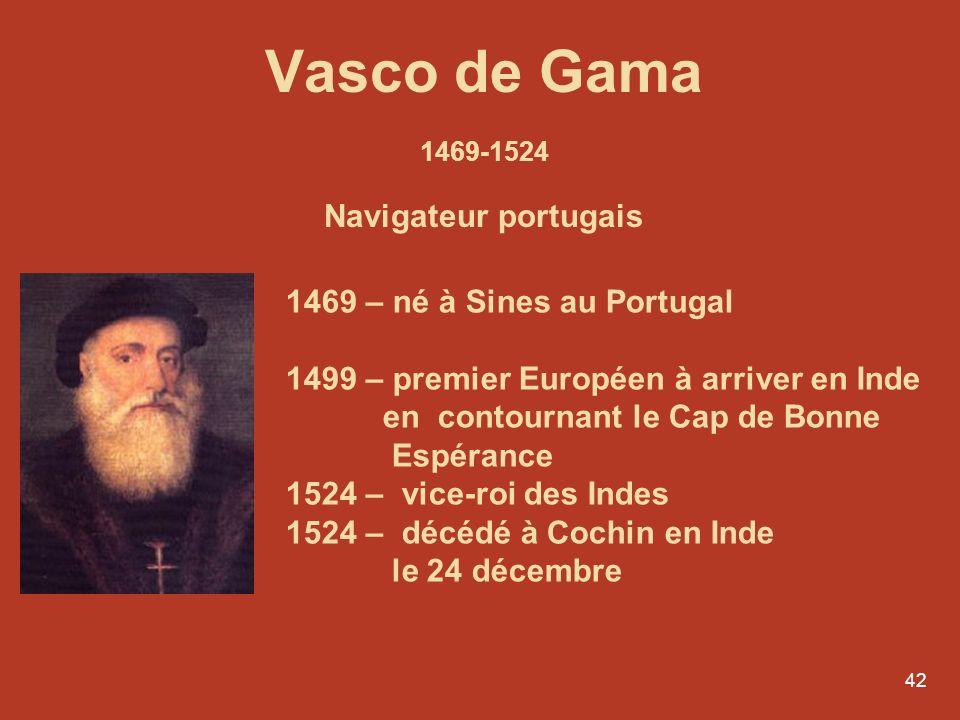 Vasco de Gama 1469-1524 Navigateur portugais
