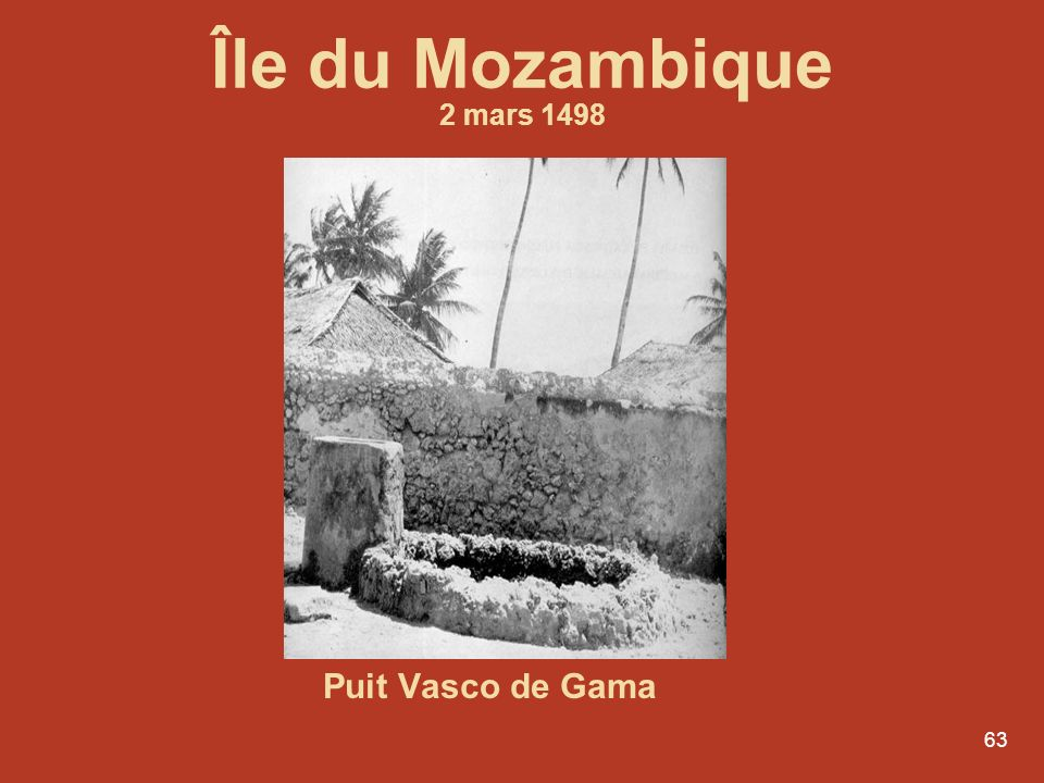 Île du Mozambique 2 mars 1498 Puit Vasco de Gama