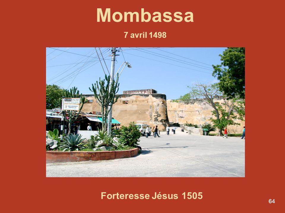 Mombassa 7 avril 1498 Forteresse Jésus 1505