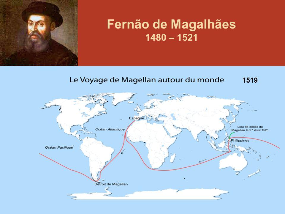 Fernão de Magalhães 1480 – 1521 1519