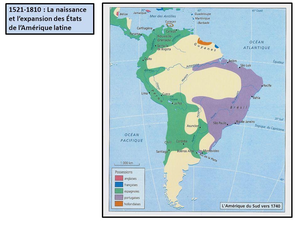 1521-1810 : La naissance et l'expansion des États de l'Amérique latine