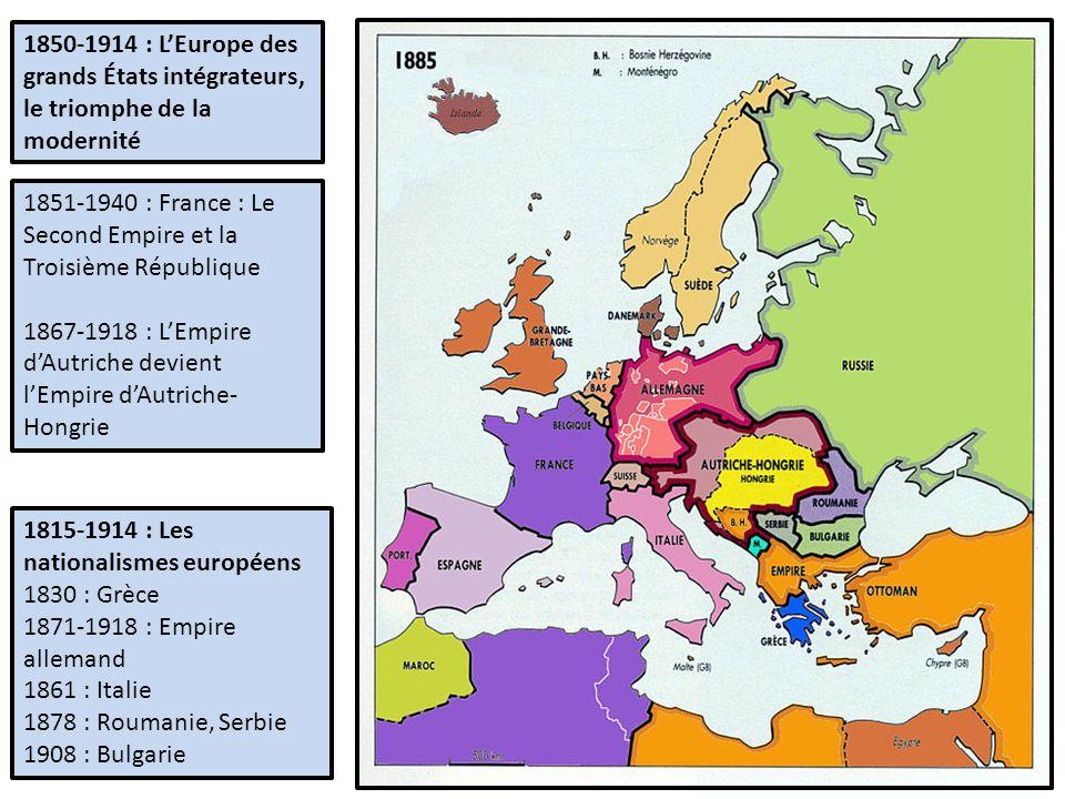 1850-1914 : L'Europe des grands États intégrateurs, le triomphe de la modernité