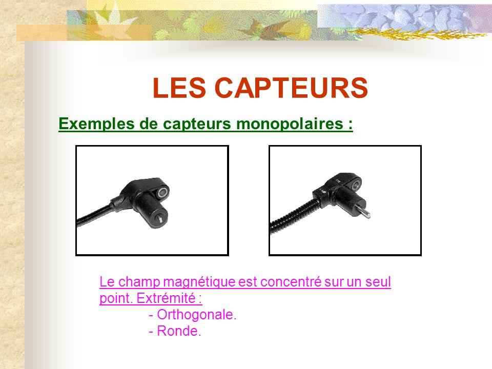 LES CAPTEURS Exemples de capteurs monopolaires :