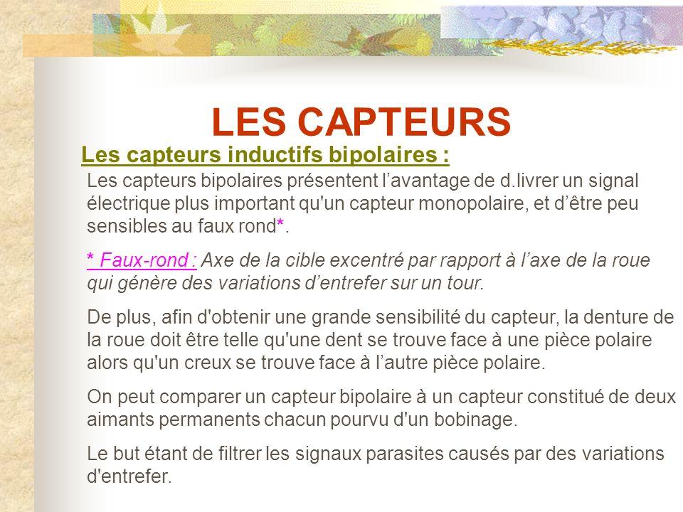 LES CAPTEURS Les capteurs inductifs bipolaires :