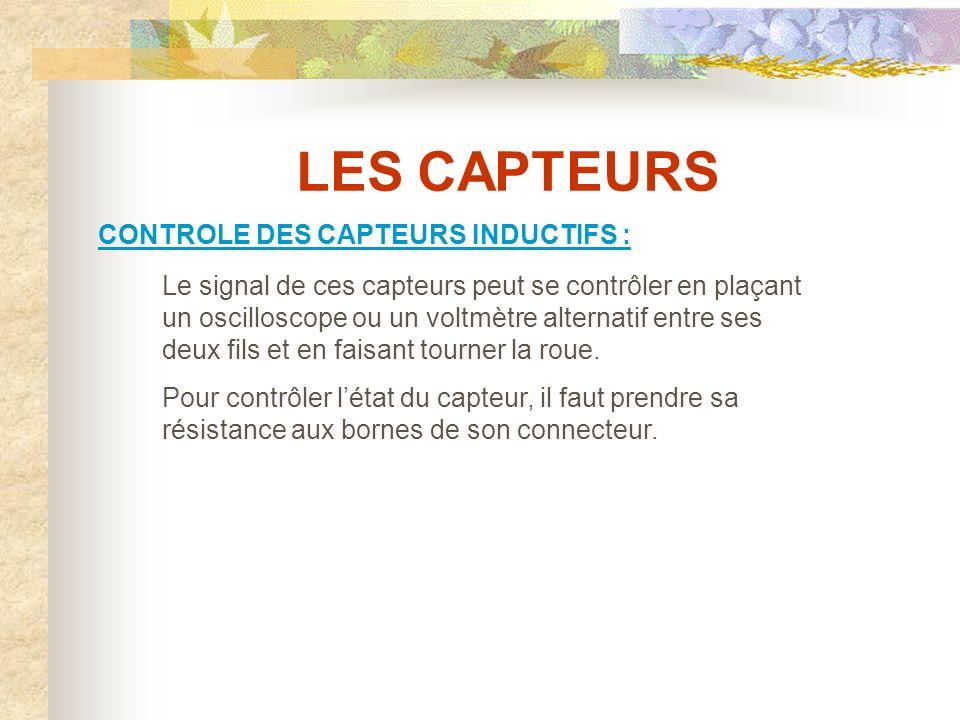 LES CAPTEURS CONTROLE DES CAPTEURS INDUCTIFS :