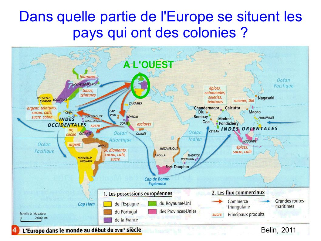 Dans quelle partie de l Europe se situent les pays qui ont des colonies