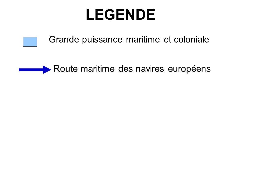 LEGENDE Grande puissance maritime et coloniale