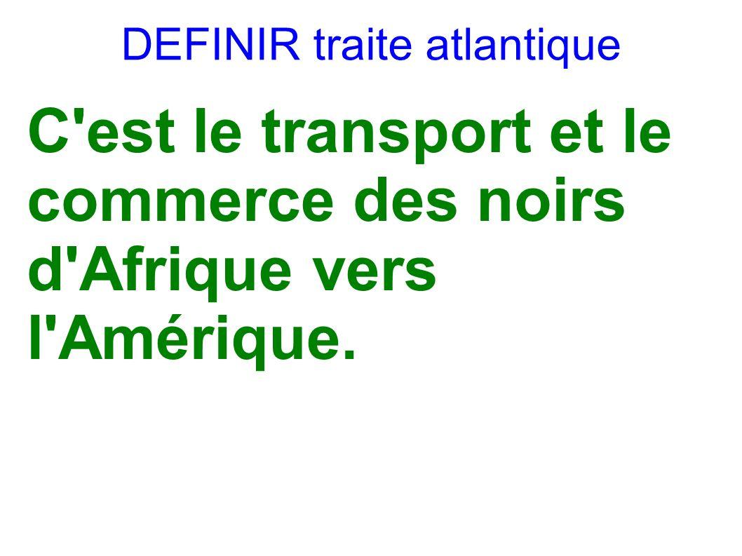 DEFINIR traite atlantique