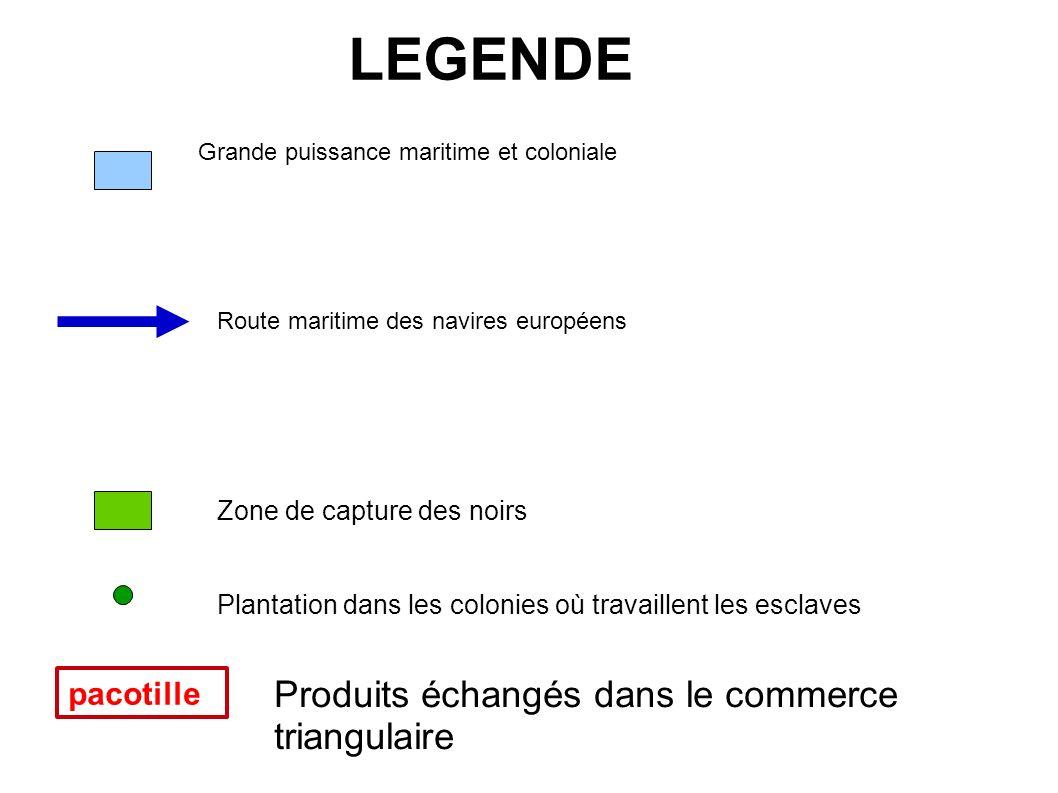 LEGENDE Produits échangés dans le commerce triangulaire pacotille