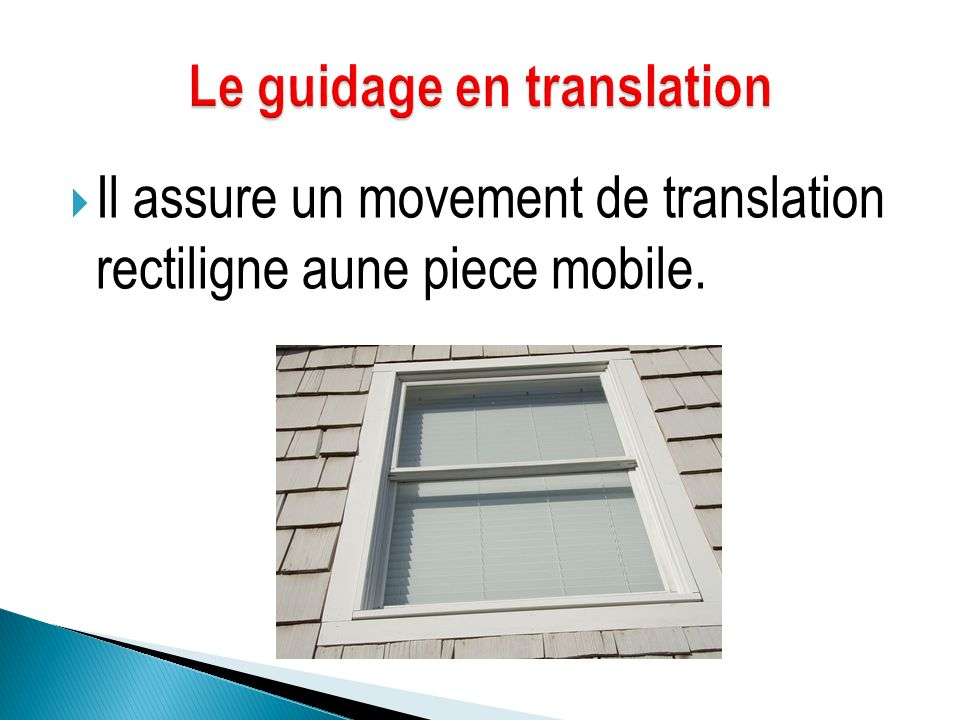 Le guidage en translation