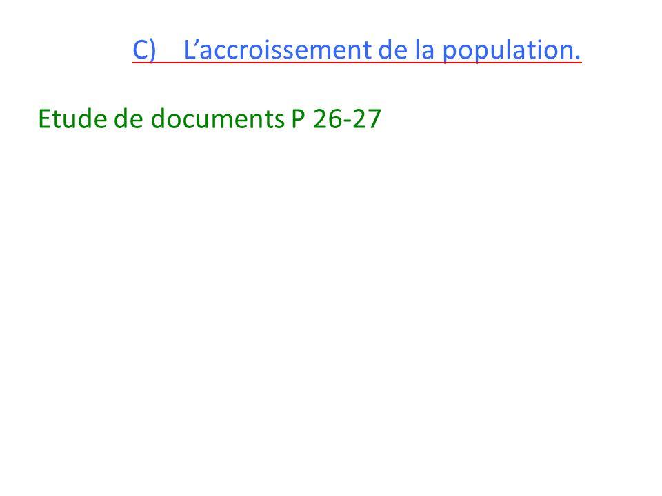 C) L'accroissement de la population.