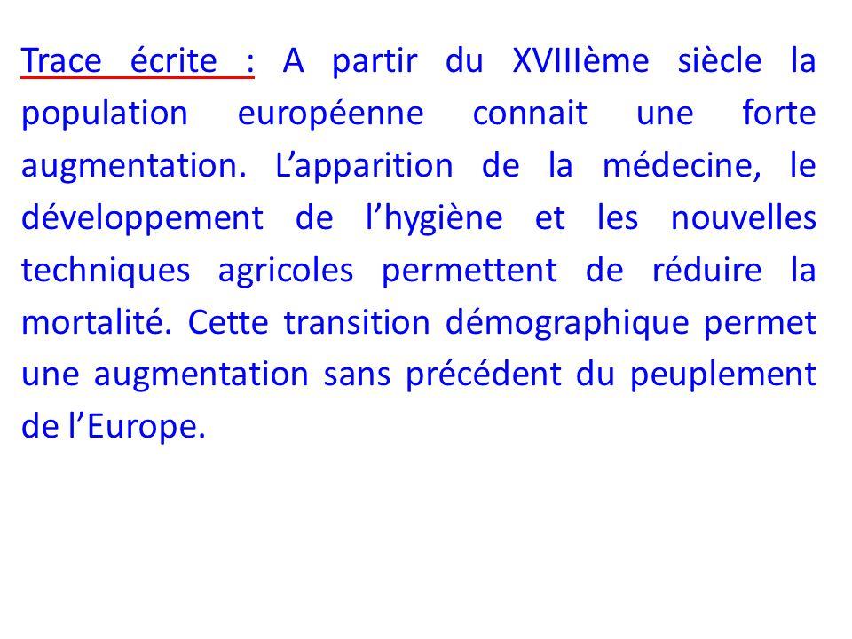 Trace écrite : A partir du XVIIIème siècle la population européenne connait une forte augmentation.