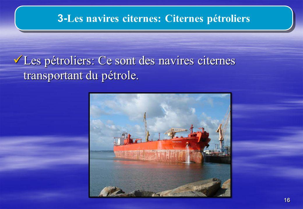 3-Les navires citernes: Citernes pétroliers