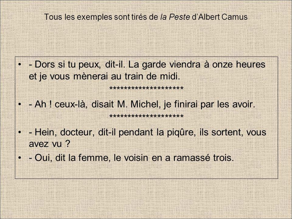 Tous les exemples sont tirés de la Peste d'Albert Camus