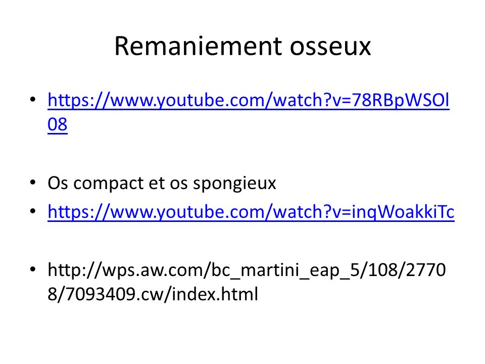 Remaniement osseux https://www.youtube.com/watch v=78RBpWSOl08