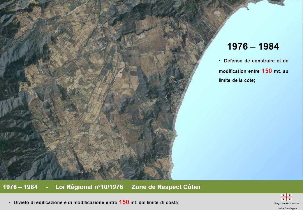 1976 – 1984Défense de construire et de modification entre 150 mt. au limite de la côte;