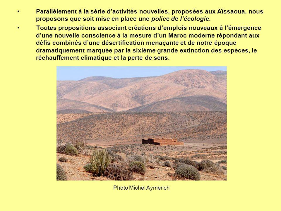 Parallèlement à la série d'activités nouvelles, proposées aux Aïssaoua, nous proposons que soit mise en place une police de l'écologie.