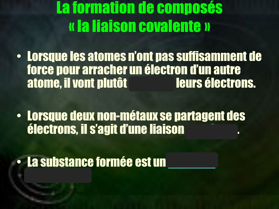 La formation de composés « la liaison covalente »