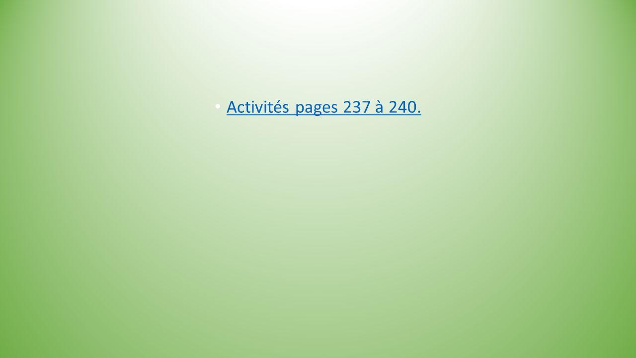 Activités pages 237 à 240.