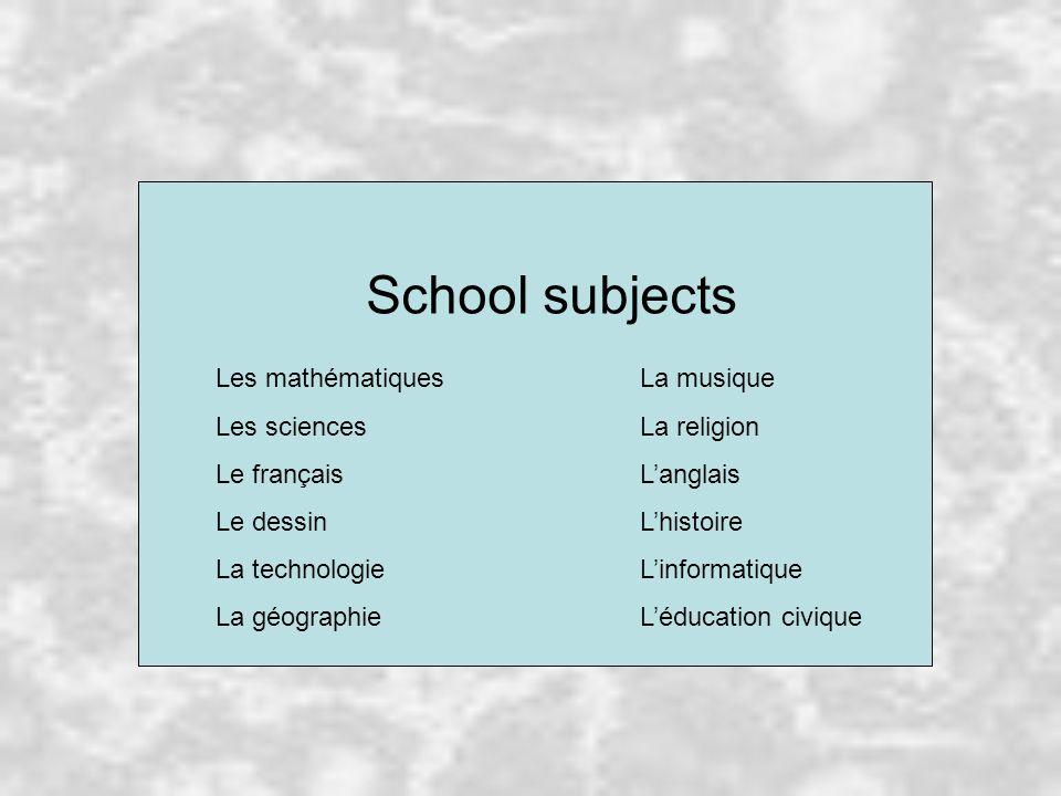 School subjects Les mathématiques La musique Les sciences La religion