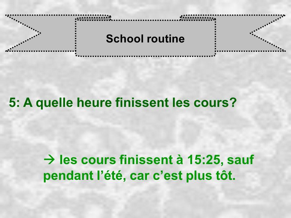 5: A quelle heure finissent les cours