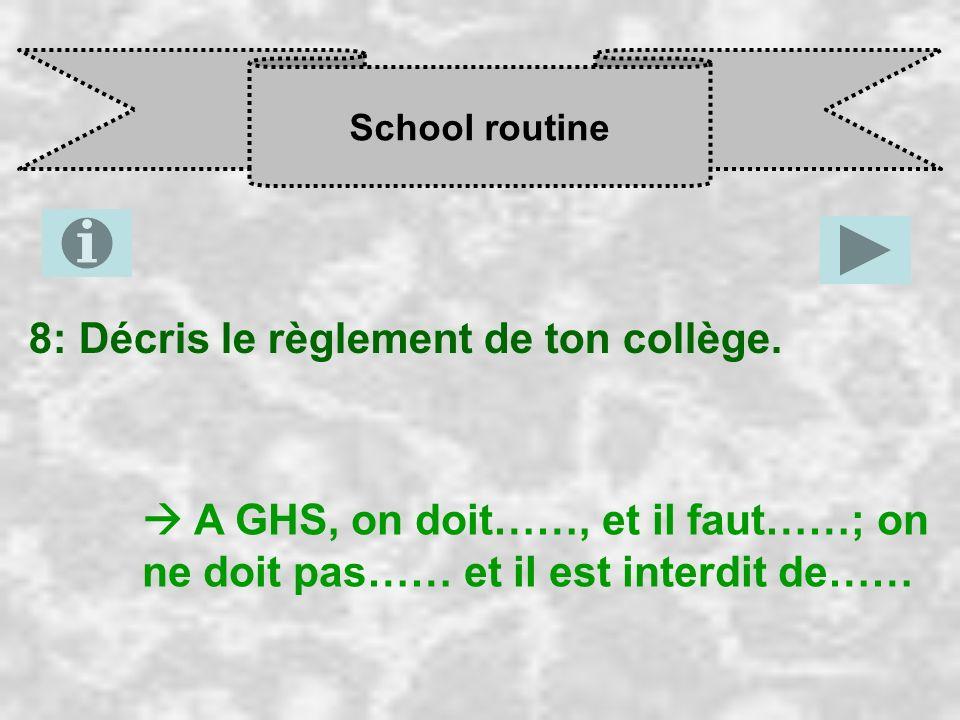 8: Décris le règlement de ton collège.
