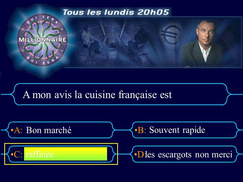 A mon avis la cuisine française est