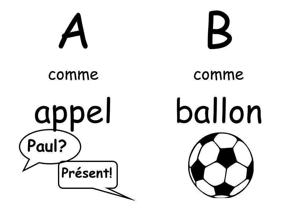 A comme appel B comme ballon Paul Présent!