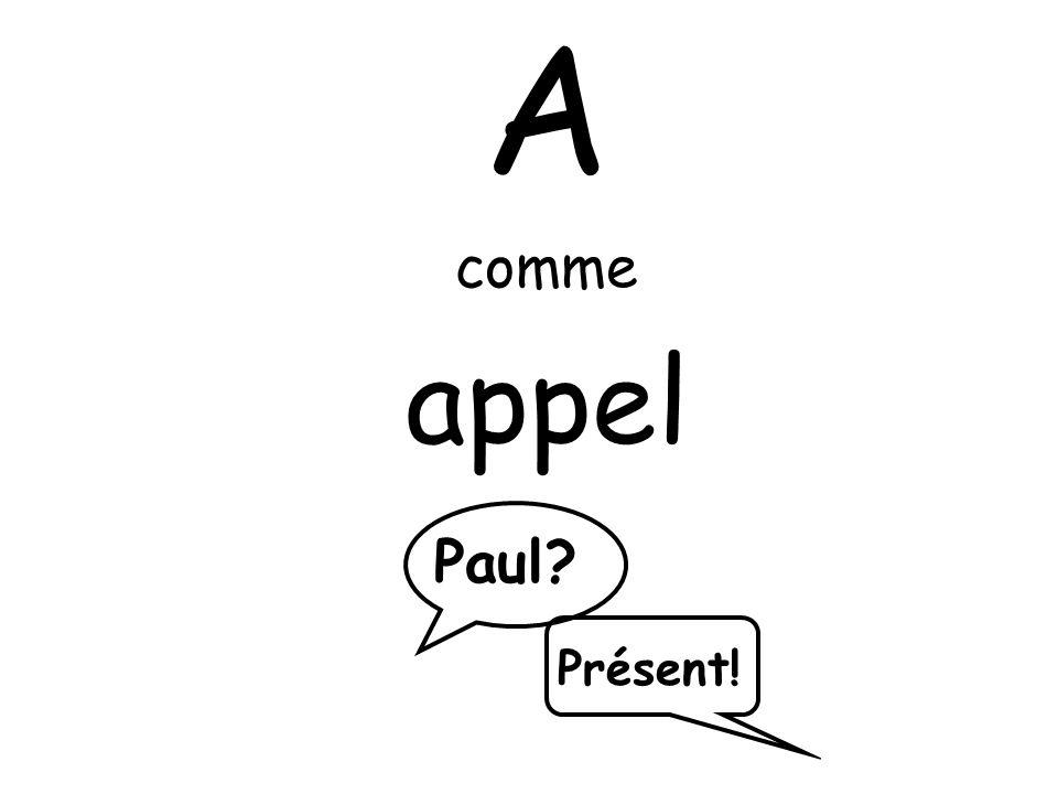 A comme appel Paul Présent!