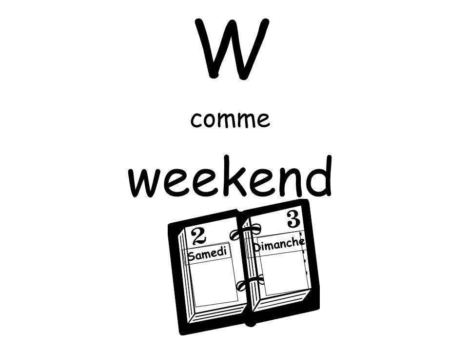W comme weekend Dimanche Samedi