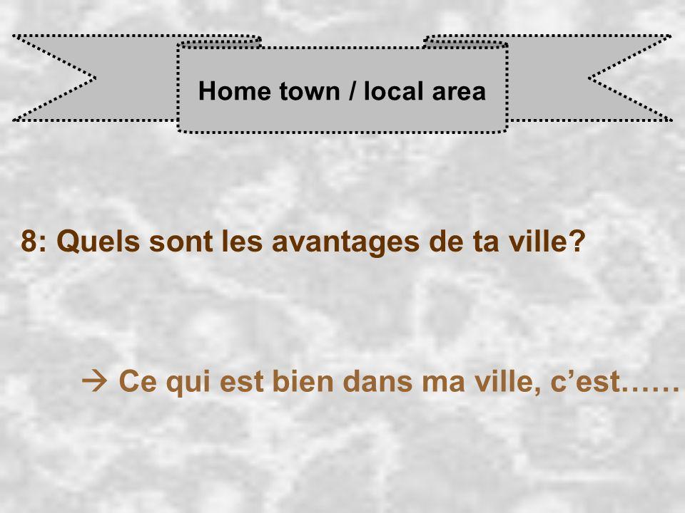 8: Quels sont les avantages de ta ville