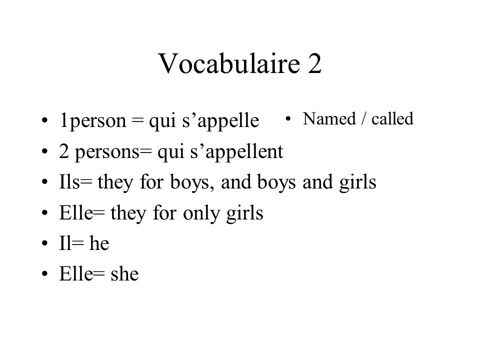 Vocabulaire 2 1person = qui s'appelle 2 persons= qui s'appellent