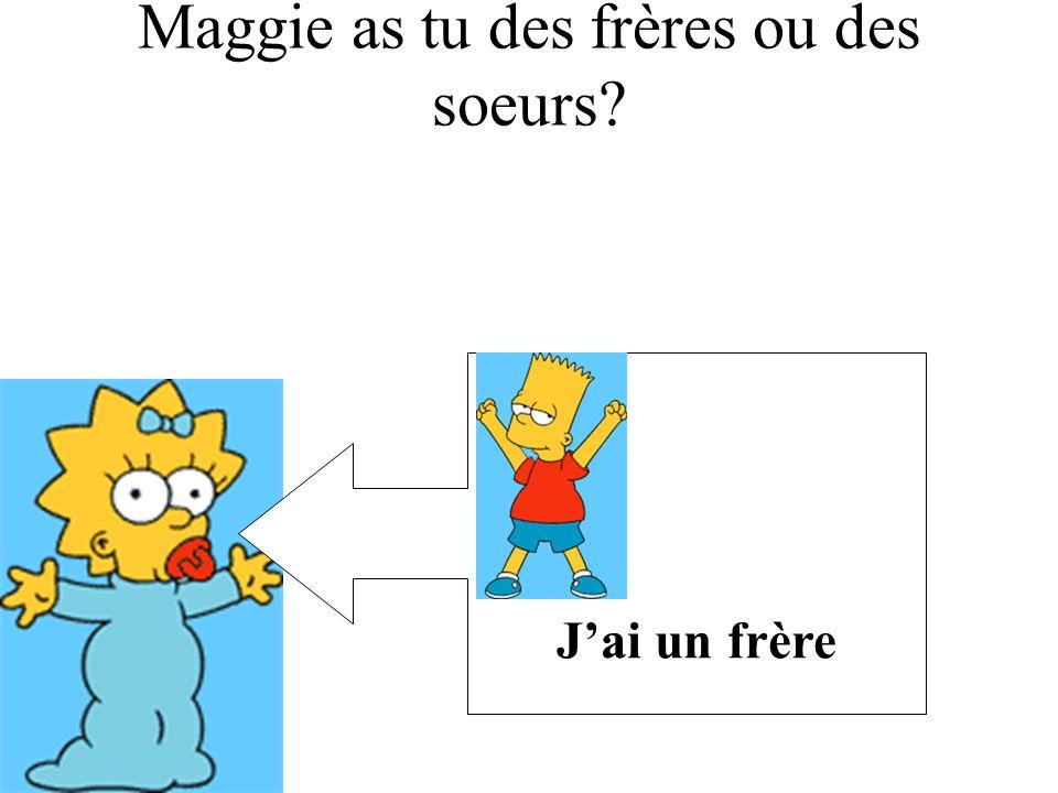 Maggie as tu des frères ou des soeurs
