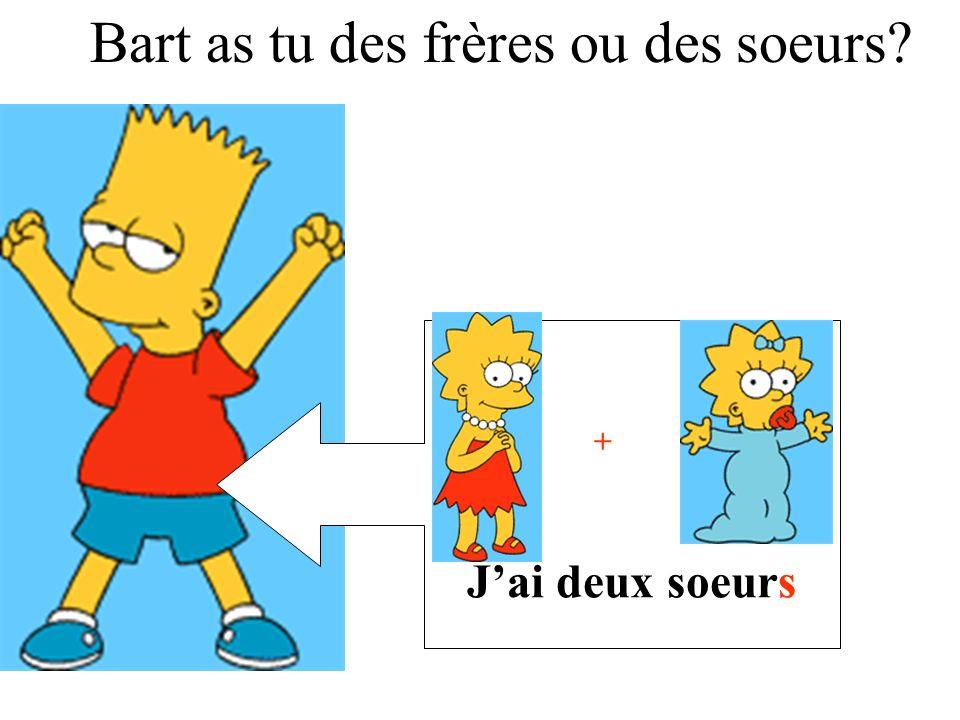 Bart as tu des frères ou des soeurs