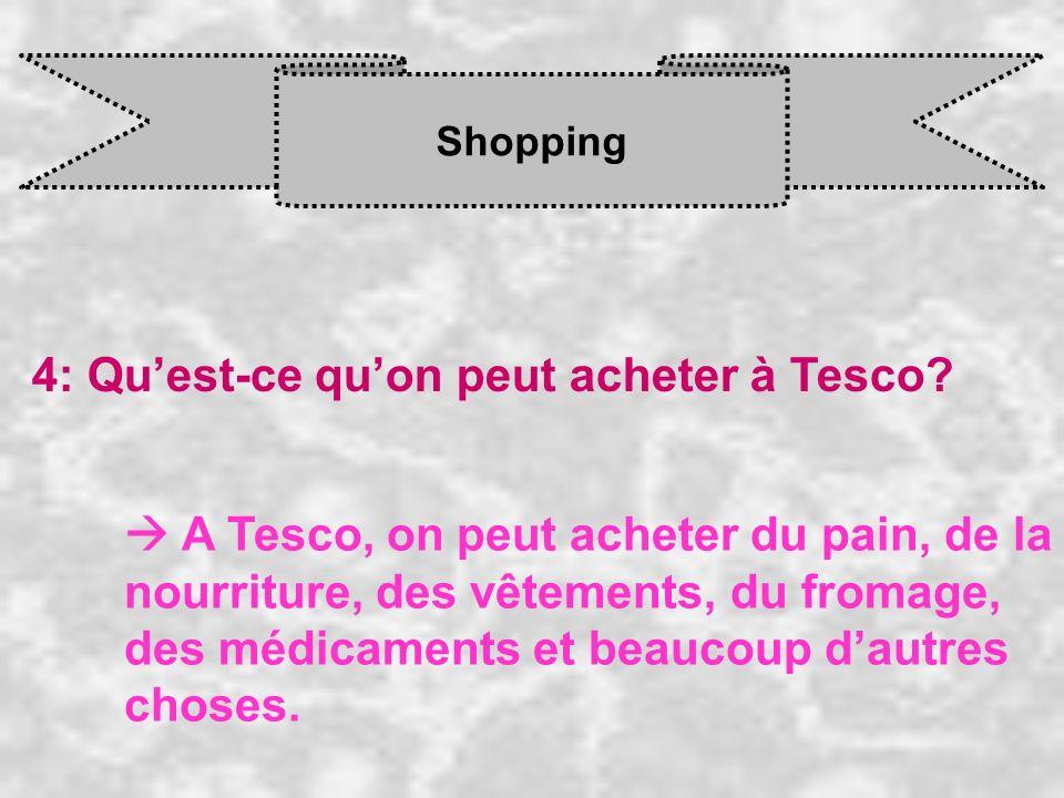 4: Qu'est-ce qu'on peut acheter à Tesco