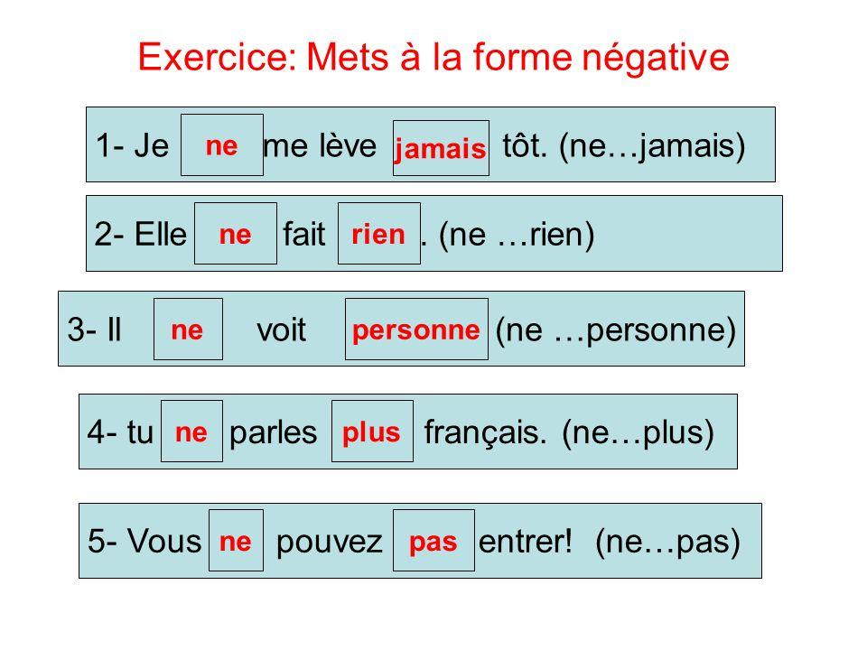 Exercice: Mets à la forme négative