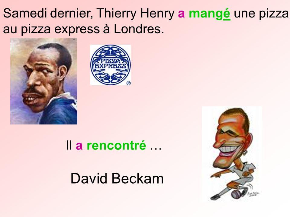David Beckam Samedi dernier, Thierry Henry a mangé une pizza