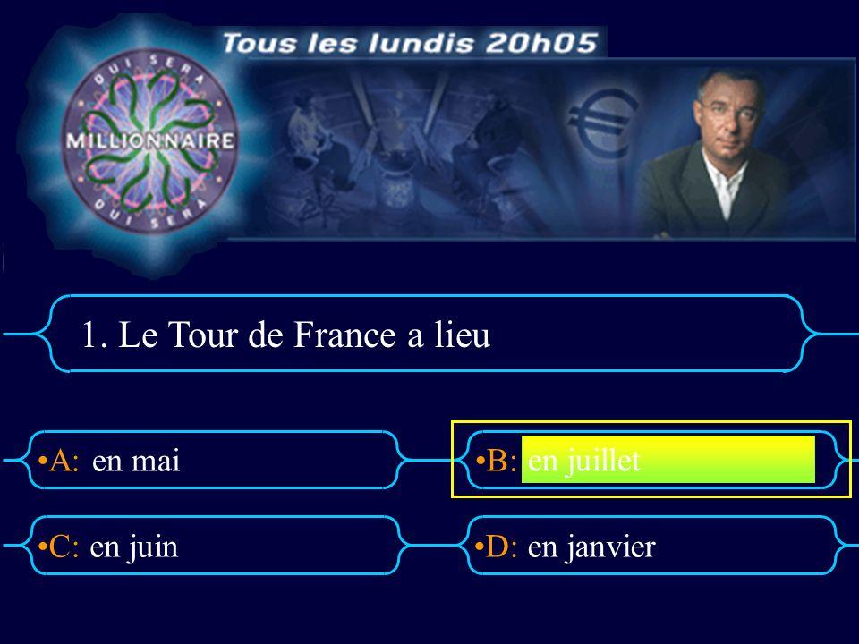 1. Le Tour de France a lieu en mai en juillet en juin en janvier