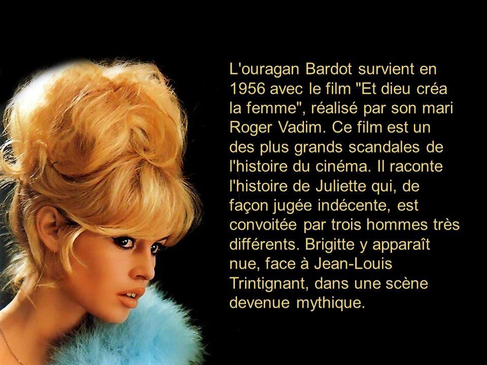 L ouragan Bardot survient en 1956 avec le film Et dieu créa la femme , réalisé par son mari Roger Vadim.