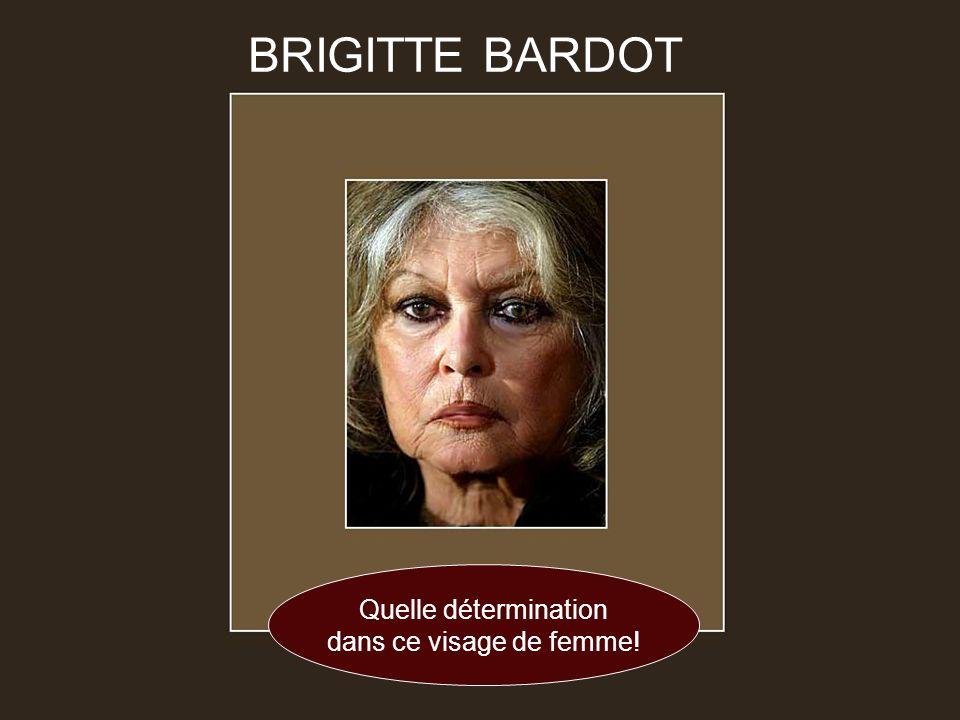 BRIGITTE BARDOT Quelle détermination dans ce visage de femme!