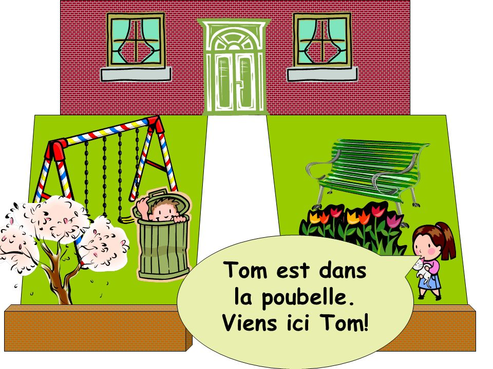 Tom est dans la poubelle.