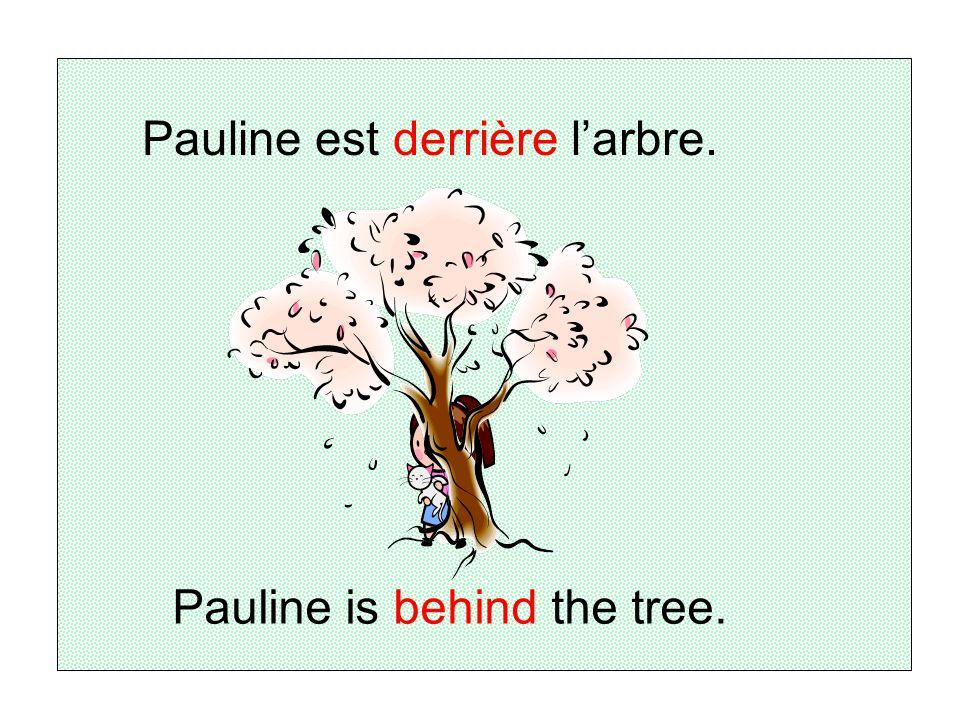 Pauline est derrière l'arbre.