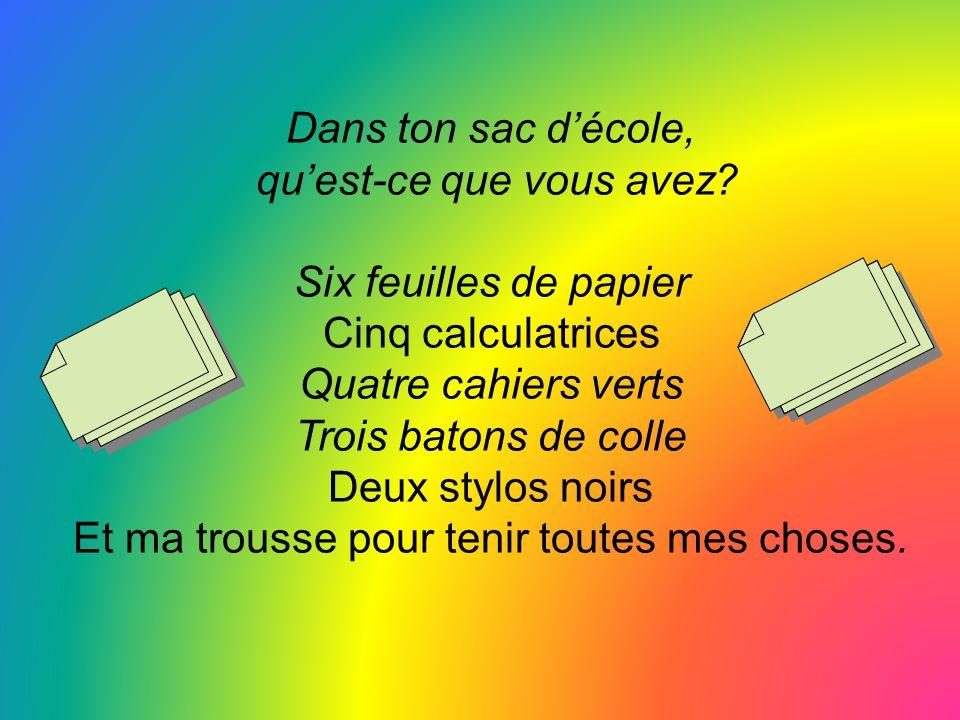 qu'est-ce que vous avez Six feuilles de papier Cinq calculatrices